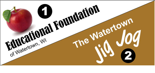 Educational Foundation  of Watertown, WI The Watertown Jig Jog 1 2