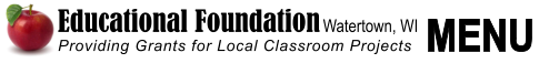 TM Educational Foundation Watertown, WI Providing Grants for Local Classroom Projects  MENU